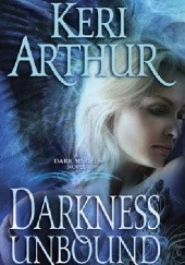Okładka książki Darkness Unbound Keri Arthur