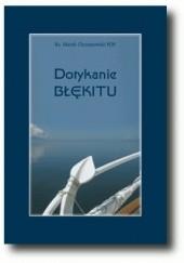 Okładka książki Dotykanie Błękitu Marek Chrzanowski