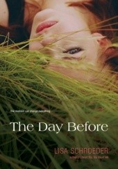 Okładka książki The Day Before Lisa Schroeder