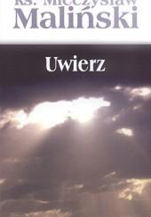 Okładka książki Uwierz Mieczysław Maliński