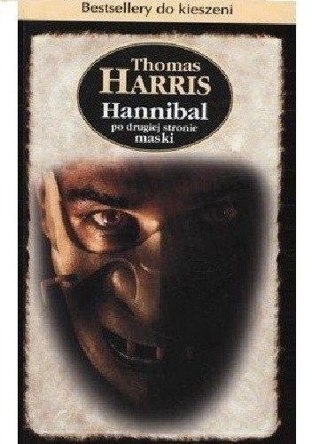 Okładka książki Hannibal po drugiej stronie maski Thomas Harris
