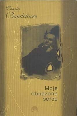 Okładka książki Moje obnażone serce Charles Pierre Baudelaire