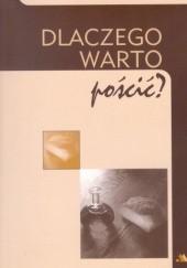 Okładka książki Dlaczego warto pościć? Ewa Dąbrowska,Slavko Barbarić OFM,Rajmund Guzik OCi.
