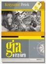 Okładka książki Gra w trzy karty Krzysztof Petek
