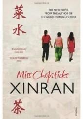 Okładka książki Miss Chopsticks Xue Xinran