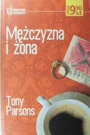 Okładka książki Mężczyzna i żona Tony Parsons