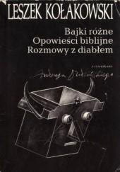 Okładka książki Bajki różne. Opowieści biblijne. Rozmowy z diabłem Leszek Kołakowski