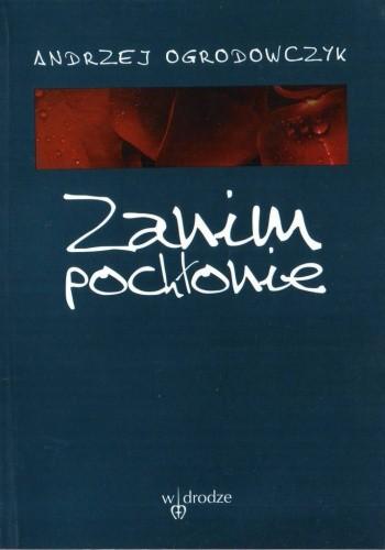 Okładka książki Zanim pochłonie Andrzej Ogrodowczyk