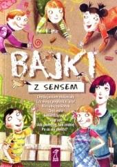 Okładka książki Bajki z sensem Elżbieta Zubrzycka,Marcie Aboff,Marjorie White Pellegrino,Catherine DePino,Barbara Cain