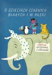 Okładka książki O dzieciach czarnych, białych i w paski: różne wiersze i obrazki Zbigniew Lengren