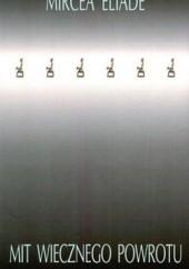 Okładka książki Mit wiecznego powrotu Mircea Eliade