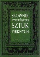 Okładka książki Słownik terminologiczny sztuk pięknych praca zbiorowa