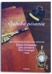 Okładka książki Sztuka pisania. Tajemnice warsztatu pisarstwa odsłaniają Ernest Hemingway, John Steinbeck, Kurt Vonnegut i inni Isaac Asimov