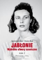 Okładka książki Jabłonie. Wybrane utwory sceniczne. Tom 1 Agnieszka Osiecka