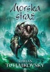 Okładka książki Morska straż Adrian Tchaikovsky