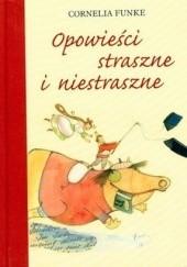 Okładka książki Opowieści straszne i niestraszne Cornelia Funke