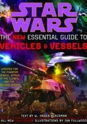 Okładka książki The New Essential Guide to Vehicles and Vessels Haden Blackman
