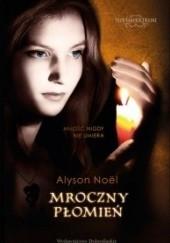 Okładka książki Mroczny płomień Alyson Noël