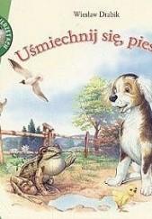 Okładka książki Uśmiechnij się, piesku! Wiesław Drabik