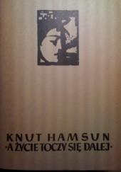 Okładka książki A życie toczy się dalej Knut Hamsun