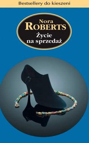 Okładka książki Życie na sprzedaż Nora Roberts