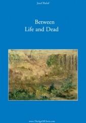 Okładka książki Between Life and Death Josephus Gerhardus Rulof