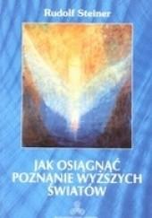 Okładka książki Jak osiągnąć poznanie wyższych światów Rudolf Steiner