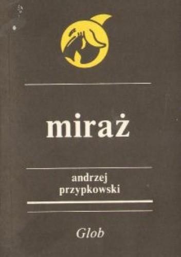 Okładka książki Miraż Andrzej Przypkowski