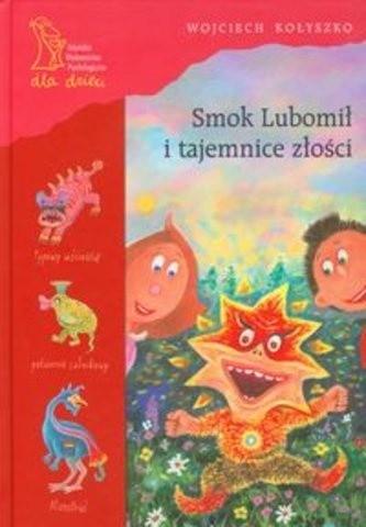 Okładka książki Smok Lubomił i tajemnice złości Wojciech Kołyszko