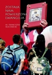 Okładka książki Została nam powierzona Ewangelia Franciszek Blachnicki