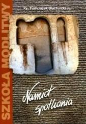 Okładka książki Namiot Spotkania Franciszek Blachnicki