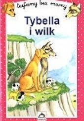 Okładka książki Tybella i wilk Marie-Isabelle Murat