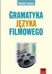 Okładka książki Gramatyka języka filmowego Daniel Arijon