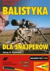 Okładka książki Balistyka dla snajperów Jerzy Ejsmont