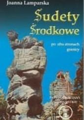 Okładka książki Sudety Środkowe po obu stronach granicy Joanna Lamparska