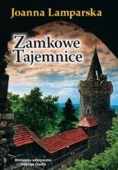 Okładka książki Zamkowe tajemnice Joanna Lamparska