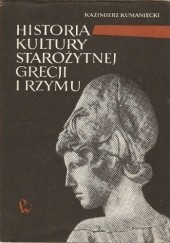 Okładka książki Historia Kultury Starożytnej Grecji i Rzymu Kazimierz Kumaniecki