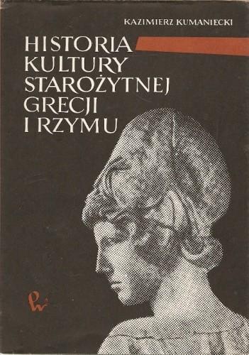 Znalezione obrazy dla zapytania: Kazimierz Kumaniecki : Historia kultury starożytnej Grecji i Rzymu