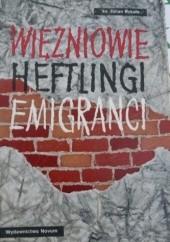 Okładka książki Więźniowie Heftlingi Emigranci ks. Julian Rykała
