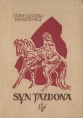 Okładka książki Syn Jazdona. Powieść historyczna z czasów Bolesława Wstydliwego i Leszka Czarnego