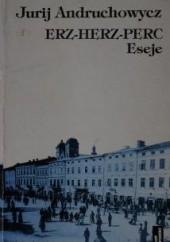 Okładka książki Erz-herz-perc Jurij Andruchowycz