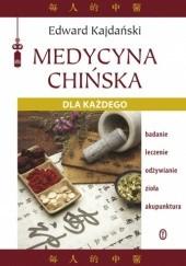 Okładka książki Medycyna chińska dla każdego Edward Kajdański