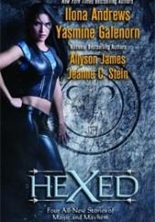 Okładka książki Hexed Ilona Andrews,Allyson James,Yasmine Galenorn,Jeanne Steine