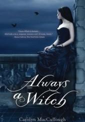 Okładka książki Always a Witch Carolyn MacCullough