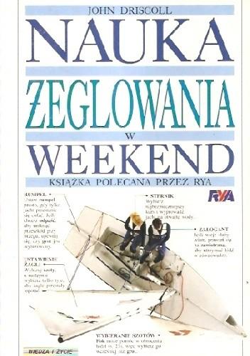 Okładka książki Nauka żeglowania w weekend John Driscoll