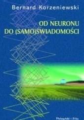 Okładka książki Od neuronu do (samo)świadomości Bernard Korzeniewski