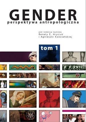 Okładka książki Gender. Perspektywa antropologiczna. Tom I: Organizacja społeczna Renata Hryciuk,Agnieszka Kościańska,praca zbiorowa