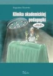 Okładka książki Klinika akademickiej pedagogiki Bogusław Śliwerski