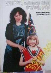 Okładka książki Kinderbal, czyli nasze dzieci przyjmują gości Maria Dąbrowska,Antonina Kryska