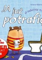 Okładka książki Ja już potrafię - o sukcesie na sedesie Agnieszka Frączek